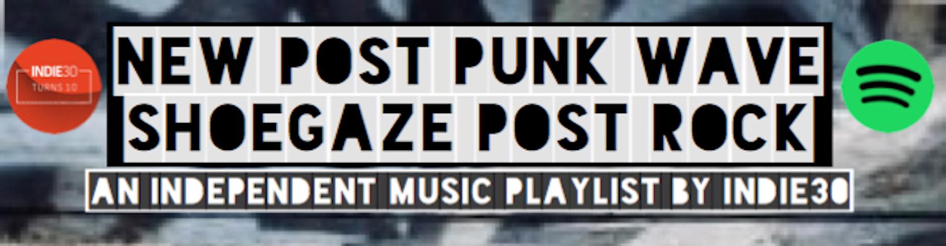 New-Post-Punk-Wave-Shoegaze-Post-Rock-9-Banner-1