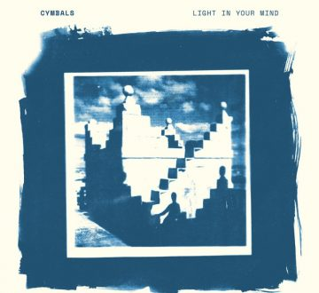 CYMBALS (ENG) – LIGHT IN YOUR MIND