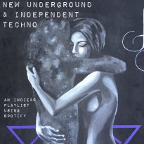 NEW UNDERGROUND & INDEPENDENT TECHNO – AN INDIE30 PLAYLIST UPDATE