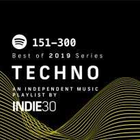 Best of 2019 Series: Techno (151-300) – An Independent Music Playlist by Indie30 on Spotify