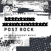 Best of 2019 Series: Post Rock (01-50) – An Indie30 Playlist on Spotify