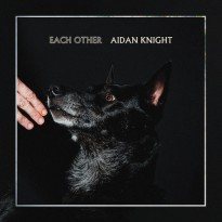 RECORD REVIEW: AIDAN KNIGHT – EACH OTHER