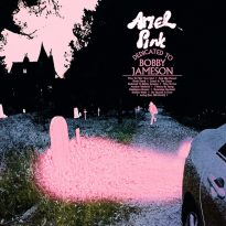 ARIEL PINK (USA) – DEDICATED TO BOBBY JAMESON