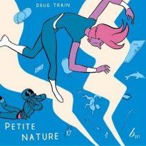 DRUG TRAIN UNVEILS PETITE NATURE