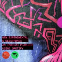 NEW EXPERIMENTAL & ELECTRONIC – AN INDIE30 PLAYLIST UPDATE
