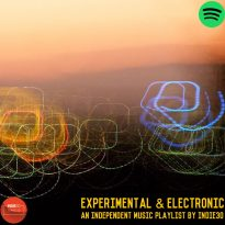 NEW EXPERIMENTAL & ELECTRONIC UPDATE – AN INDEPENDENT MUSIC PLAYLIST BY INDIE30 ON SPOTIFY