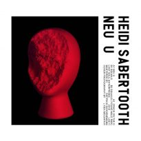 "HEIDI SABERTOOTH UNLEASHES UNERRING SECOND EP, ""NEU U"""