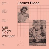 JAMES PLACE RELEASES STILL WAVES TO A WHISPER