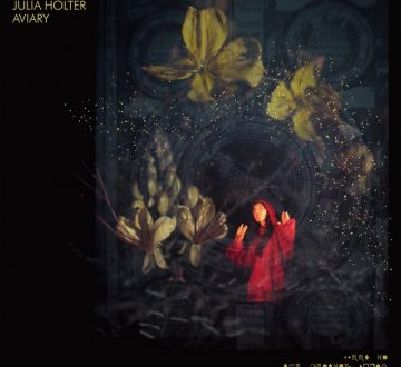 JULIA HOLTER (USA) – AVIARY