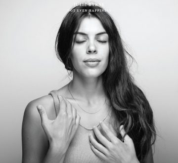 JULIE BYRNE (USA) – NOT EVEN HAPPINESS