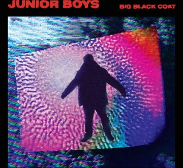 JUNIOR BOYS (CAN) – BIG BLACK COAT