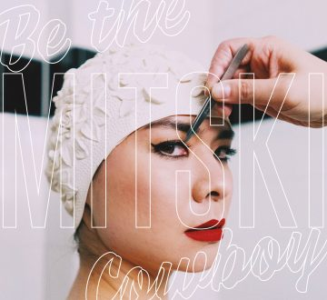MITSKI (USA) – BE THE COWBOY