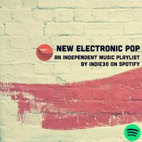 UPDATE: New Electronic Pop – An Independent Music Playlist by Indie30 on Spotify
