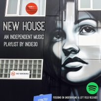 NEW HOUSE UPDATE – AN INDEPENDENT MUSIC PLAYLIST BY INDIE30 ON SPOTIFY