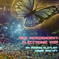 NEW INDEPENDENT ELECTRONIC POP – AN INDIE30 PLAYLIST ON SPOTIFY