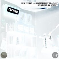 NOW PLAYING: New Techno Playlist on Spotify – An Independent Music Playlist by Indie30 on Spotify