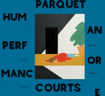 PARQUET COURTS (USA) – HUMAN PERFORMANCE
