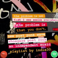 UPDATE: New Post Punk Wave Shoegaze Post Rock – An Independent Music Playlist by Indie30 on Spotify