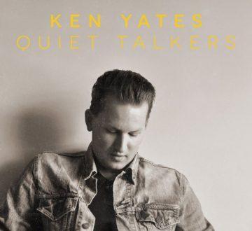 KEN YATES (CAN) – QUIET TALKERS
