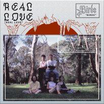 REAL LOVE (AUS) – BIRDS