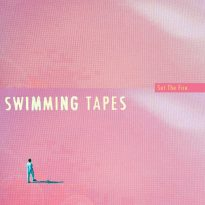 SET THE FIRE WITH SWIMMING TAPES
