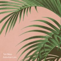 TEN SLEEP RELEASE NEW EP