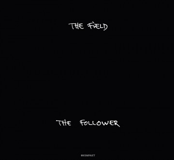THE FIELD (SWE) – THE FOLLOWER