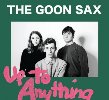 THE GOON SAX (AUS) – UP TO ANYTHING