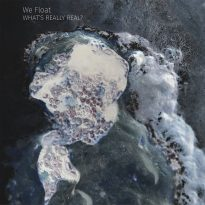 WE FLOAT (NOR/SWE) – WHAT'S REALLY REAL?