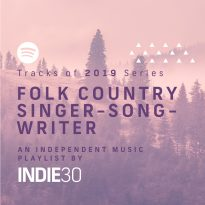 Tracks of 2019 Series: Folk, Country & Singer Songwriter – An End of Year Independent Music Playlist by Indie30 on Spotify