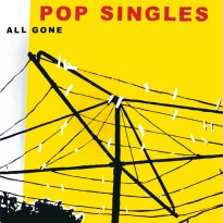 RECORD REVIEW: POP SINGLES – ALL GONE