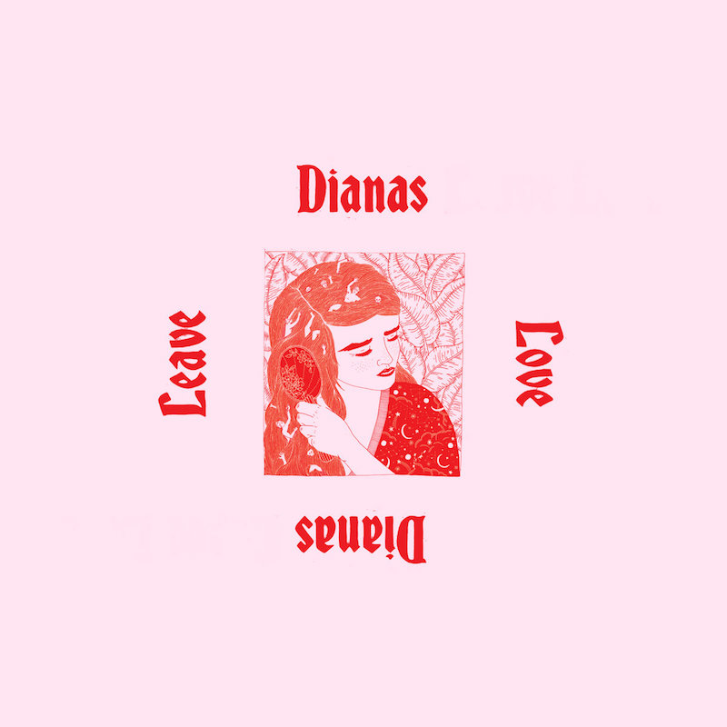 DIANAS TO DROP LEAVE LOVE EP