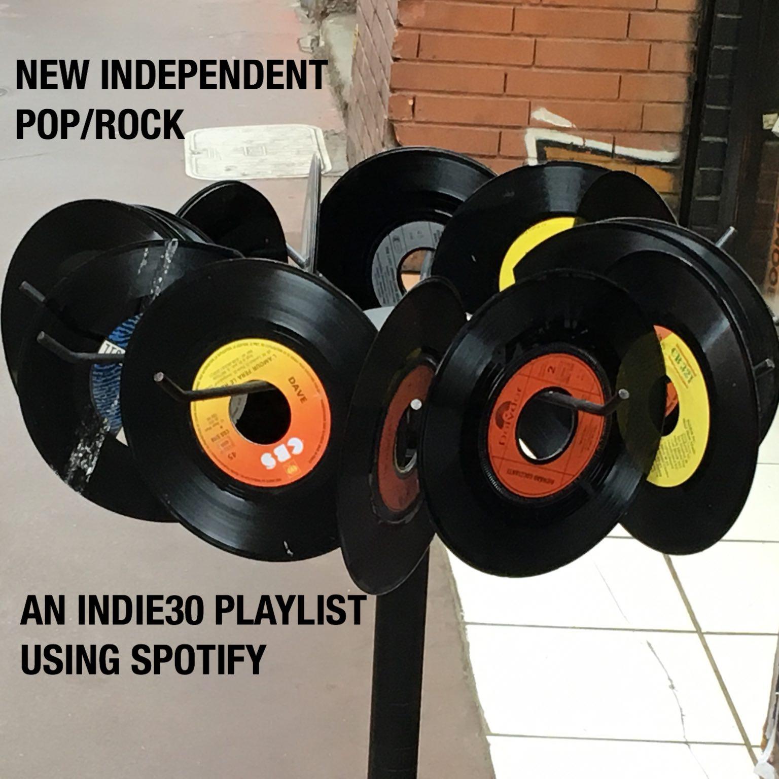 NEW INDEPENDENT POP/ROCK – AN INDIE30 PLAYLIST UPDATE