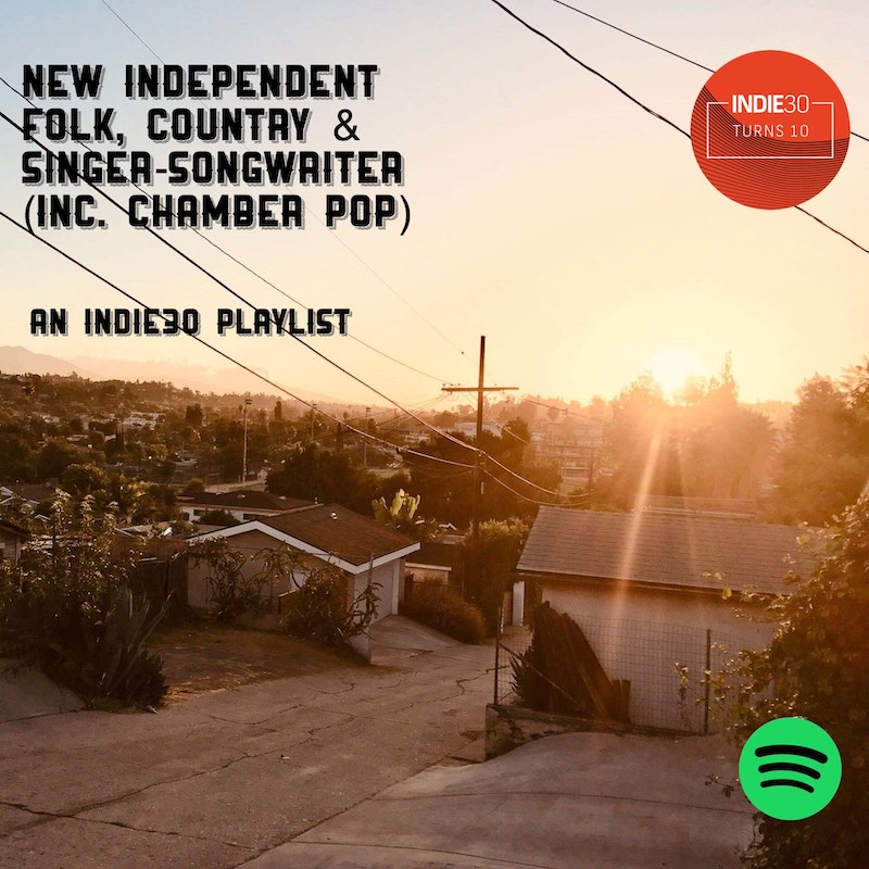 NEW INDEPENDENT FOLK, COUNTRY & SINGER-SONGWRITER – AN INDIE30 PLAYLIST UPDATE