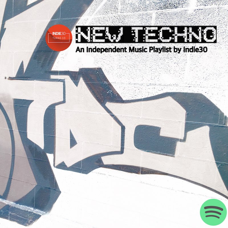 NEW TECHNO: AN INDEPENDENT MUSIC PLAYLIST BY INDIE30 ON SPOTIFY