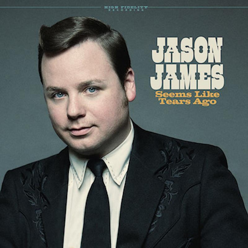 RECORD REVIEW: JASON JAMES (USA) – SEEMS LIKE TEARS AGO