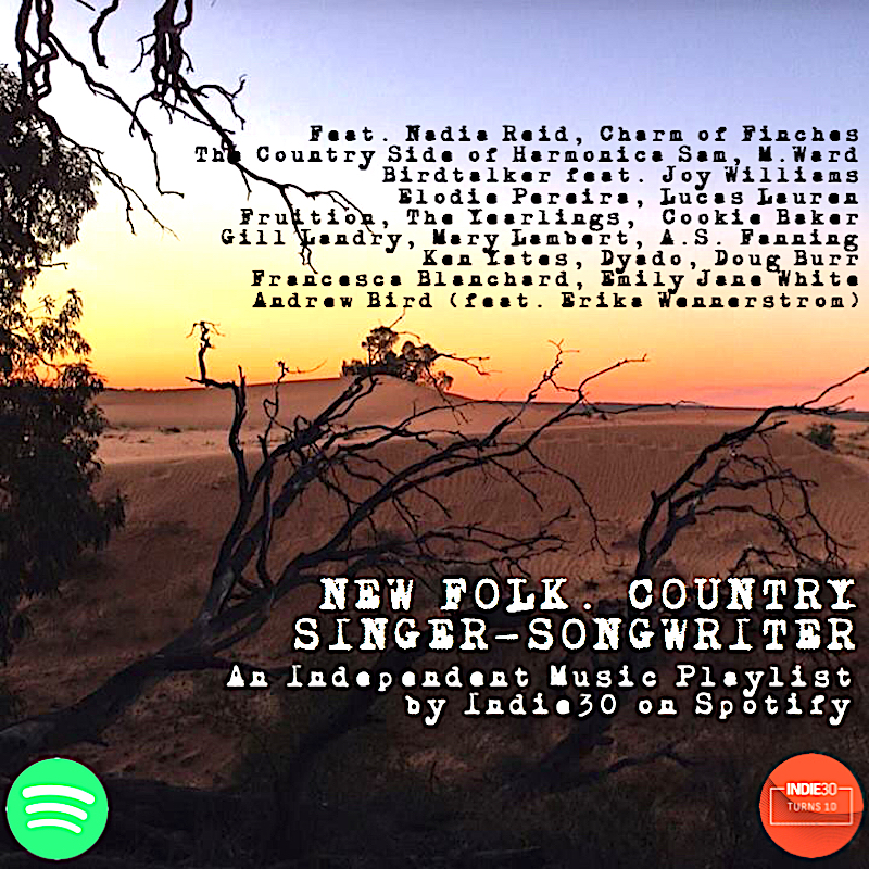 UPDATE: New Folk Country Singer Songwriter – An Independent Music Playlist By Indie30 on Spotify