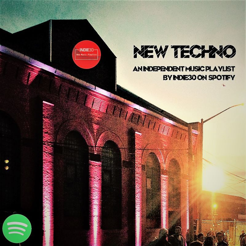 Update: New Techno – An Independent Music Playlist on Spotify