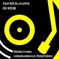 TOP ALBUMS OF 2018 (MORE THAN HONOURABLE MENTIONS)