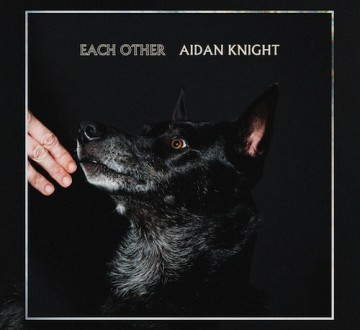 AIDAN KNIGHT (CAN) – EACH OTHER