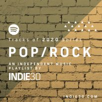 Tracks of 2020 Series: Pop/Rock – An Independent Music Playlist by Indie30 on Spotify