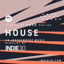 Tracks of 2020 Series: House – An Indie30 Playlist on Spotify