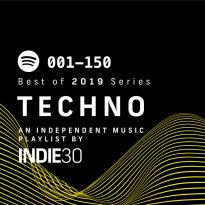 Best of 2019 Series: Techno (001-150) – An Indie30 Playlist on Spotify