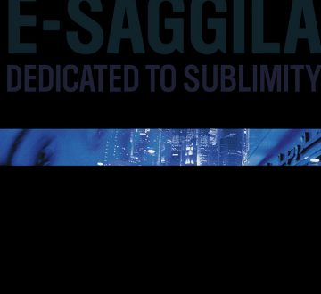 E-SAGGILA (CAN) – DEDICATED TO SUBLIMITY