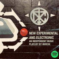 NEW EXPERIMENTAL & ELECTRONIC – AN INDEPENDENT MUSIC PLAYLIST UPDATE BY INDIE30