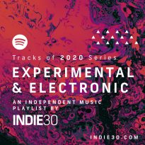 Tracks of 2020 Series: Experimental & Electronic – A Playlist by Indie30 on Spotify