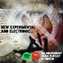 NEW EXPERIMENTAL & ELECTRONIC: AN INDEPENDENT MUSIC PLAYLIST UPDATE BY INDIE30