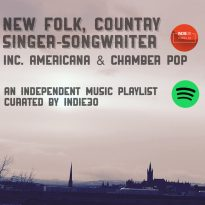 NEW FOLK, COUNTRY & SINGER-SONGWRITER – AN INDEPENDENT MUSIC PLAYLIST UPDATE