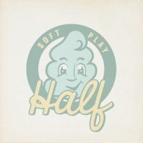 A SOFT PLAY BY HALF