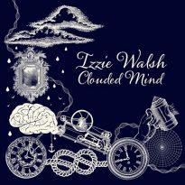 IZZIE WALSH UNVEILS DYNAMIC NEW SINGLE